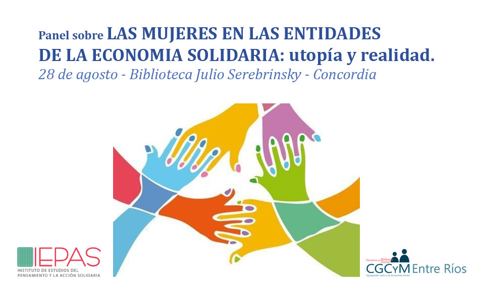 """Panel """"Las mujeres en las entidades de la Economía Solidaria: utopía y realidad"""". 28 de agosto, Concordia"""