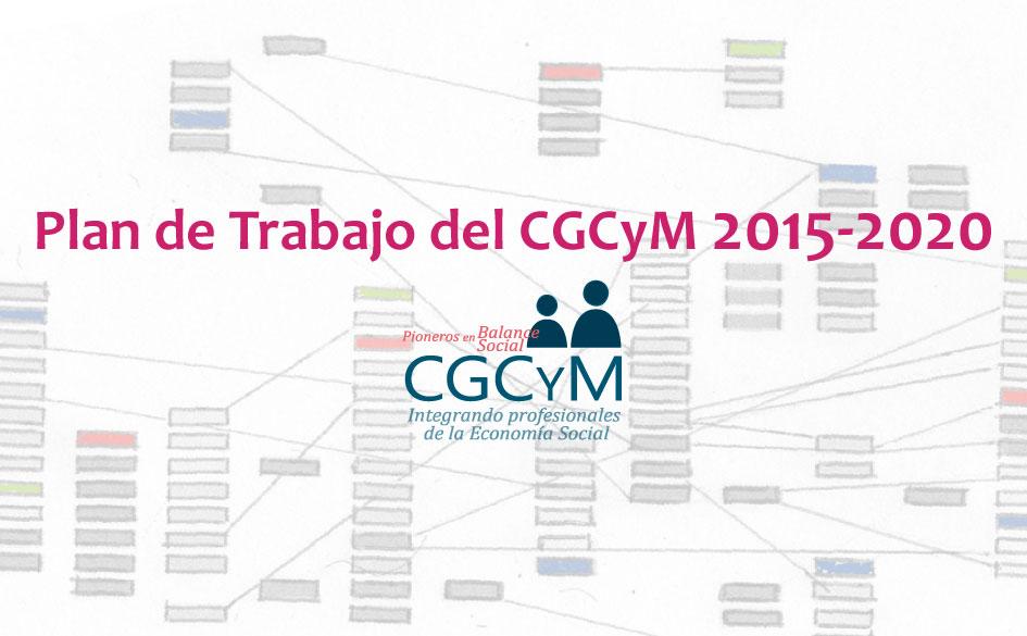 Plan de Trabajo del CGCyM 2015-2020. Presentación de los puntos más salientes.