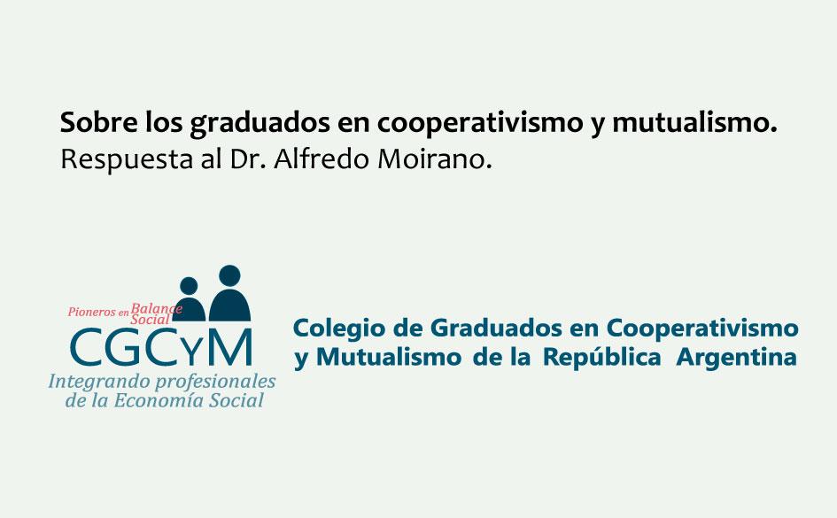 Sobre las competencias profesionales de los graduados en cooperativismo y mutualismo. Respuesta al Dr. Alfredo Moirano