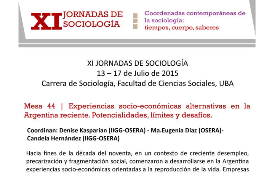 XI Jornadas de Sociología de la UBA. Mesa sobre experiencias socio-económicas alternativas. Resúmenes hasta el 15 de marzo.