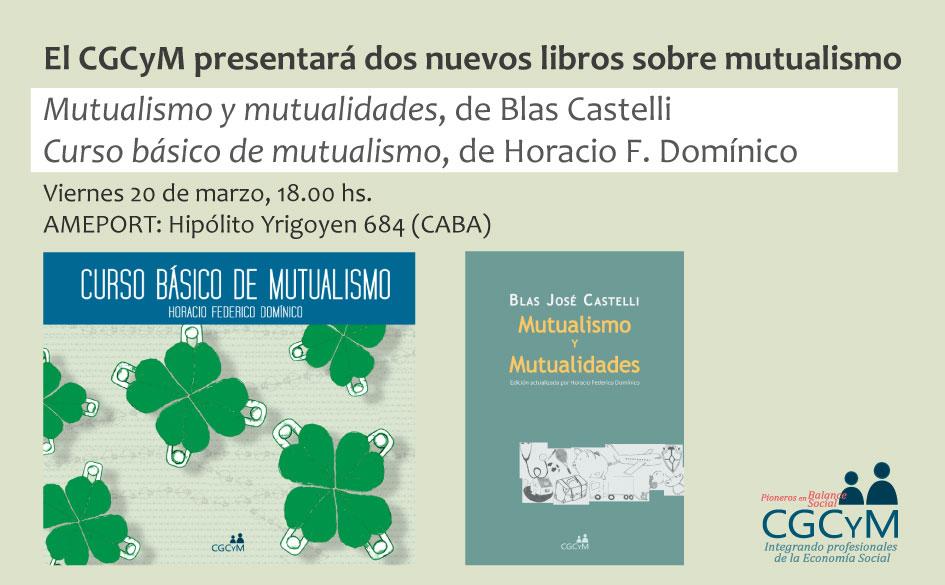 El CGCyM presentará dos libros sobre mutualismo. El viernes 20 de marzo en la sede social de AMEPORT.