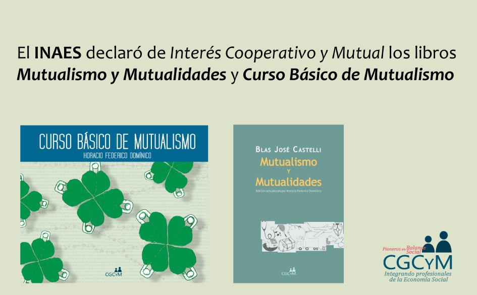 """El INAES declaró de Interés Cooperativo y Mutual los libros """"Mutualismo y Mutualidades"""" y """"Curso Básico de Mutualismo"""""""