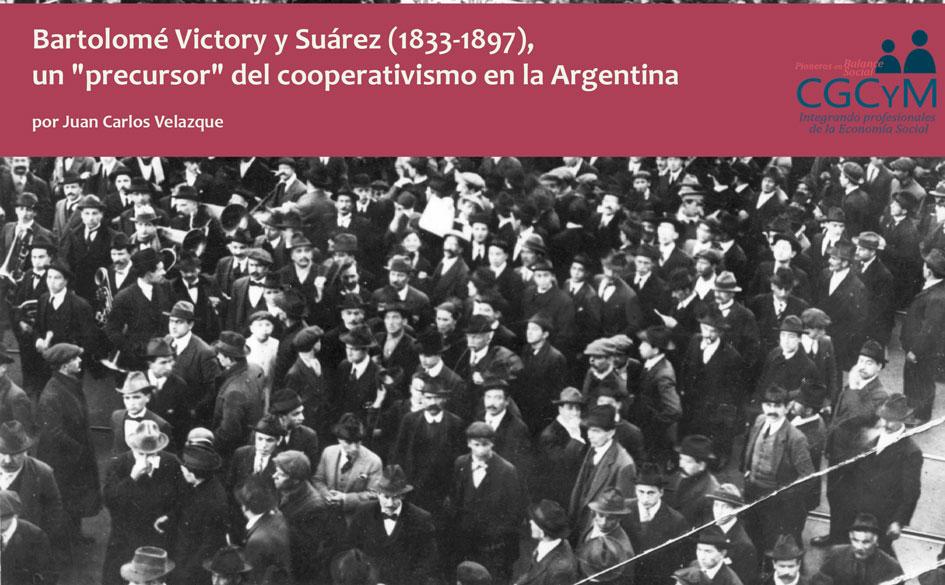 """Bartolomé Victory y Suárez (1833-1897), un """"precursor"""" del cooperativismo en la Argentina"""