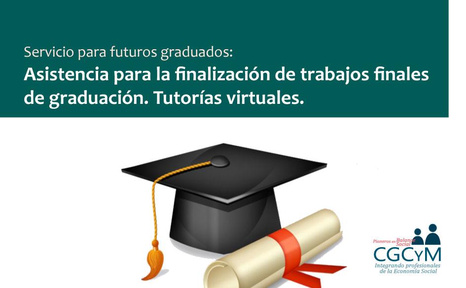 Servicio para futuros graduados: Asistencia para la finalización de trabajos finales de graduación. Tutorías virtuales