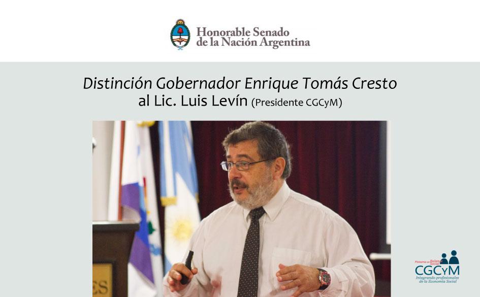 """""""Distinción Gdor. Enrique Tomás Cresto"""" al Lic. Luis Levín (Presidente CGCyM) en el Senado de la Nación"""