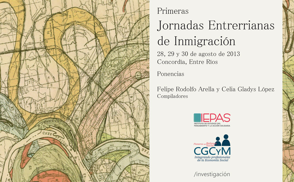Ediciones CGCyM publicó el libro de selección de ponencias de las Primeras Jornadas Entrerrianas de Inmigración organizadas por el IEPAS