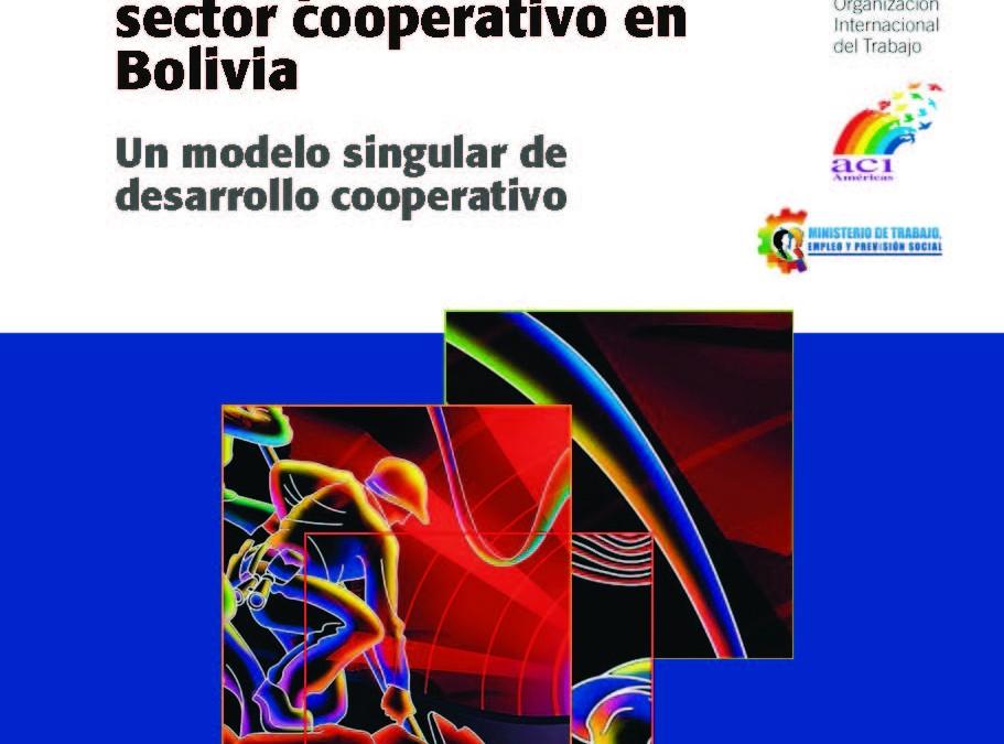 Visión panorámica del sector cooperativo en Bolivia. Un modelo singular de desarrollo cooperativo.