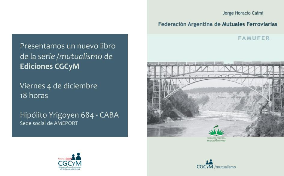 """Viernes 4 de diciembre: Presentación del libro de Jorge Caimi """"Federación Argentina de Mutuales Ferroviarias"""""""