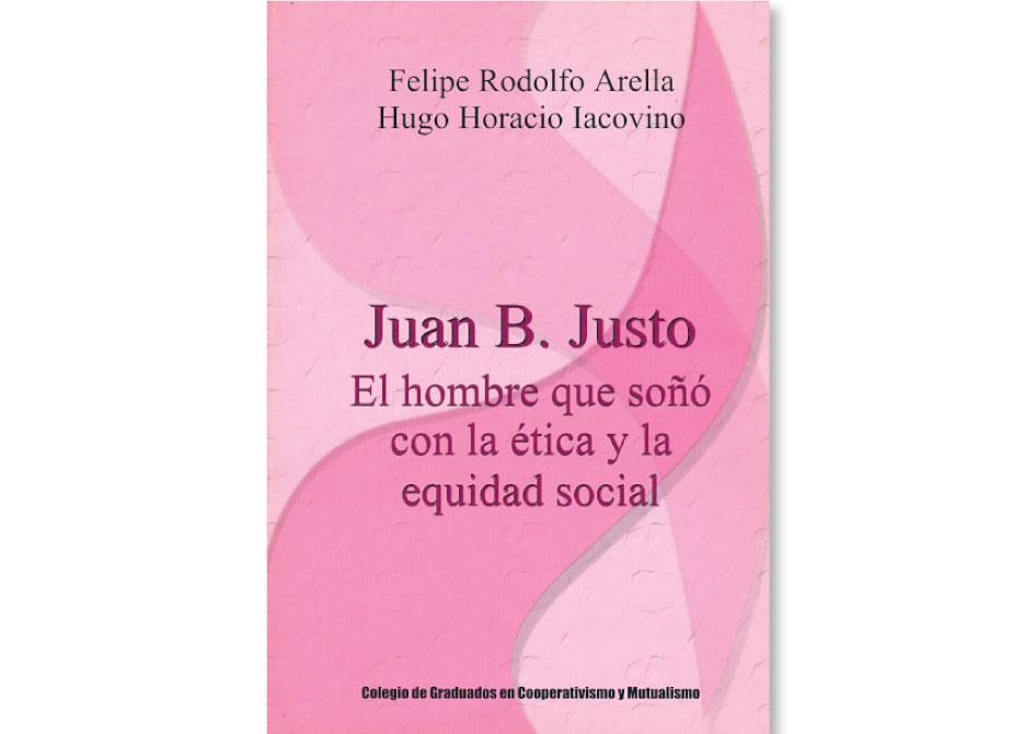 Juan B. Justo. El hombre que soñó con la ética y la equidad social