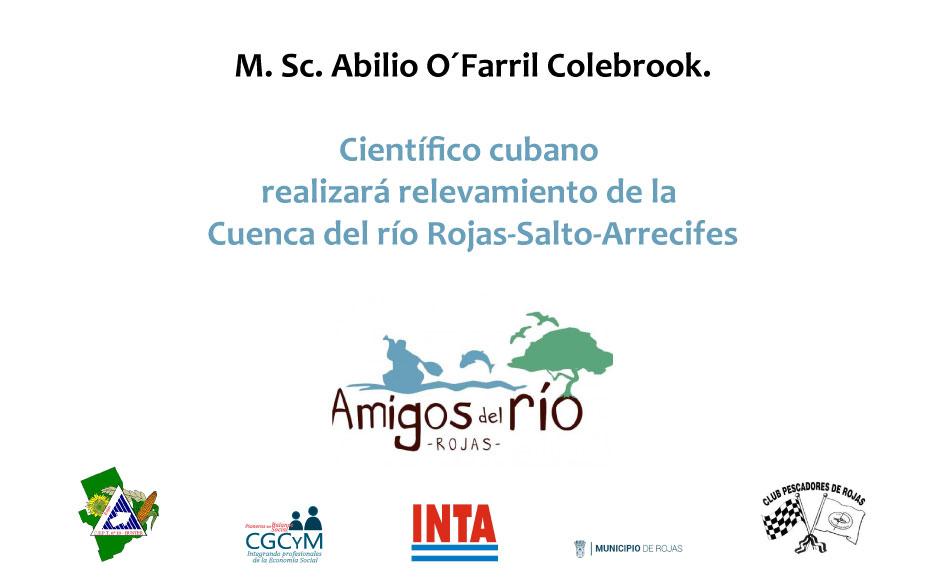 El científico cubano Abilio O´Farril Colebrook realizará relevamiento de la Cuenca del río Rojas-Salto-Arrecifes