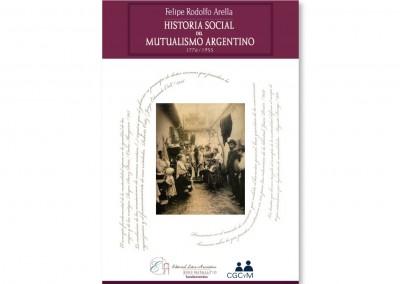 Historia Social del Mutualismo Argentino. 1776 – 1955