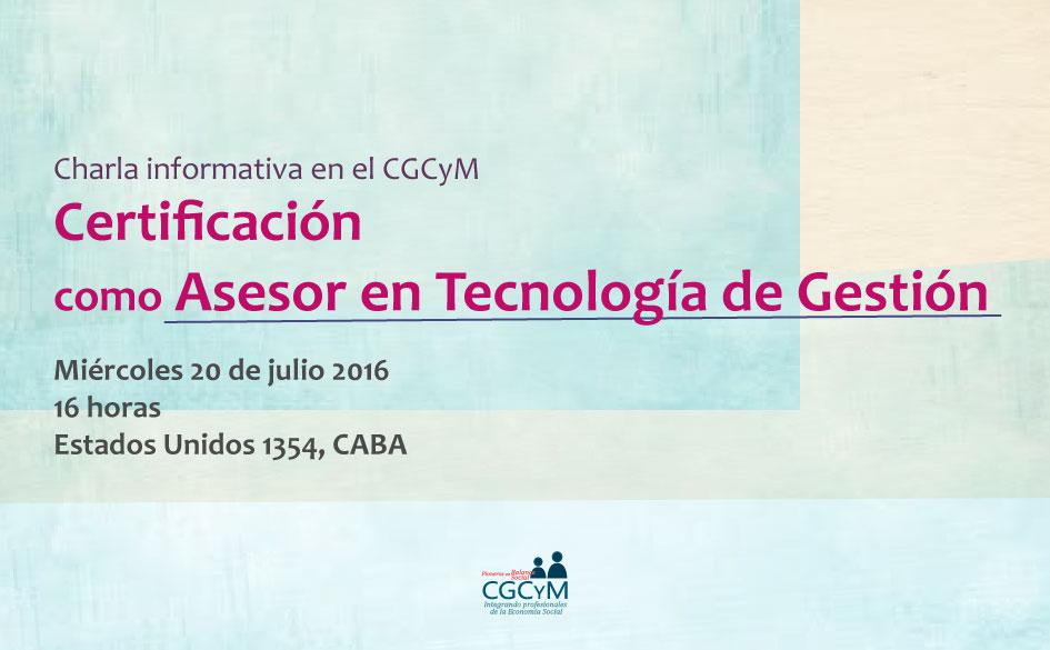 Certificación como Asesor en Tecnología de Gestión: charla informativa en el CGCyM