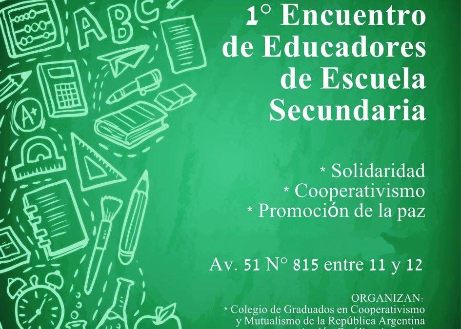 La Plata: Encuentro de Educadores de Escuela Secundaria y Jornada de Actualización Profesional sobre cooperativismo en la escuela