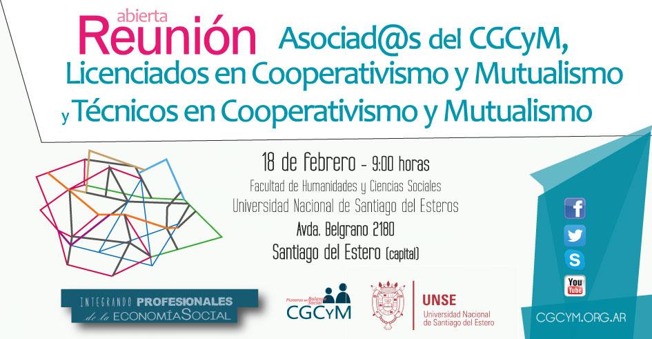 Reunión de graduad@s en cooperativismo y mutualismo y asociad@s del CGCyM en Santiago del Estero. Sábado 18 de febrero, 9:00 horas