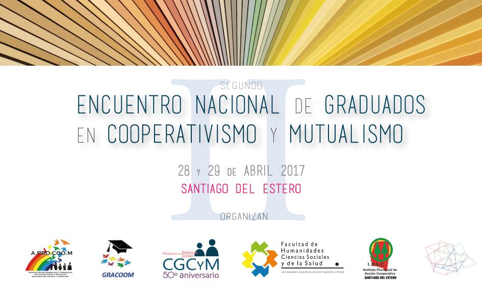 II Encuentro Nacional de Graduados en Cooperativismo y Mutualismo – Santiago del Estero – 28 y 29 de abril
