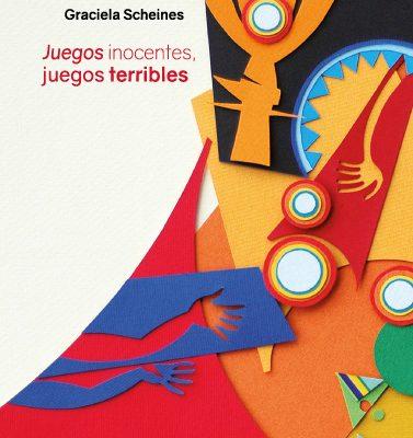 Tapa_Juegos-inocentes_Graciela-Scheines-BAJA