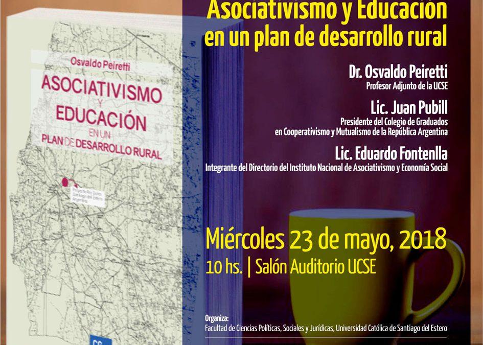 """Se presentará el libro del Dr. Peiretti """"Asociativismo y Educación en un Plan de Desarrollo Rural"""" en Santiago del Estero (capital)"""
