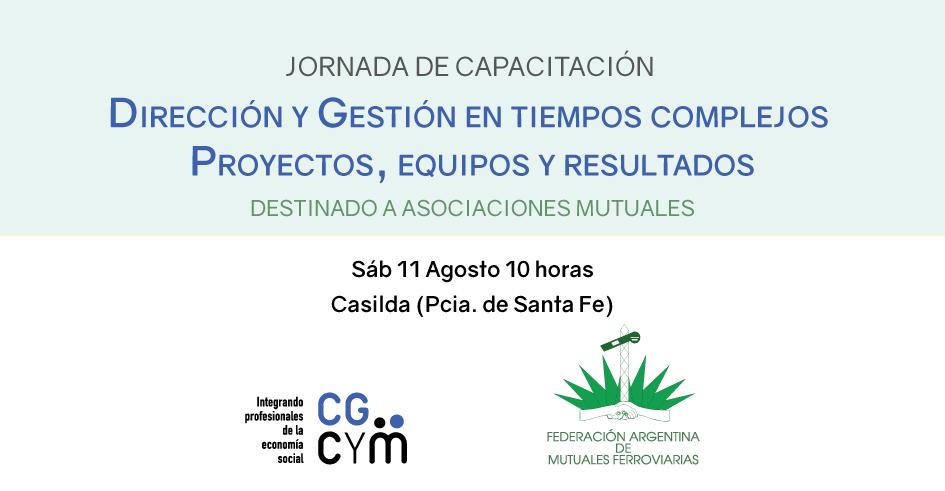 """Jornada de capacitación """"Dirección y Gestión en tiempos complejos. Proyectos, equipos y resultados"""". 11/08 en Casilda (Santa Fe)"""