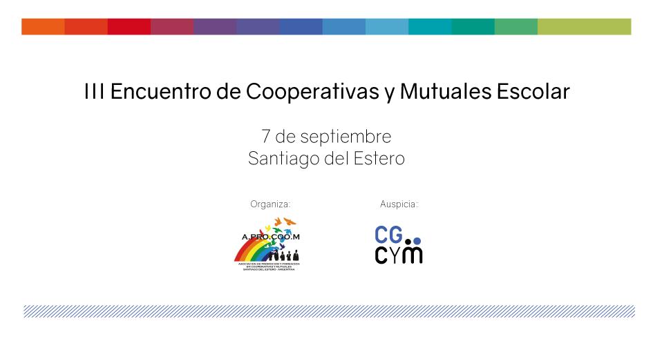 III Encuentro de Cooperativas y Mutuales Escolares de Santiago del Estero