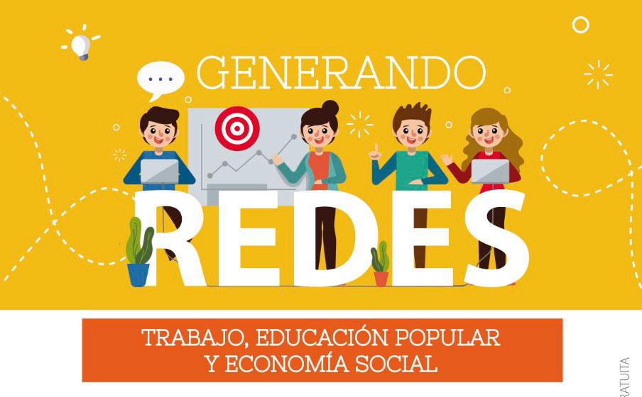 """Encuentro de Experiencias Asociativas """"Generando Redes: Trabajo, Educación Popular y Economía Social"""""""