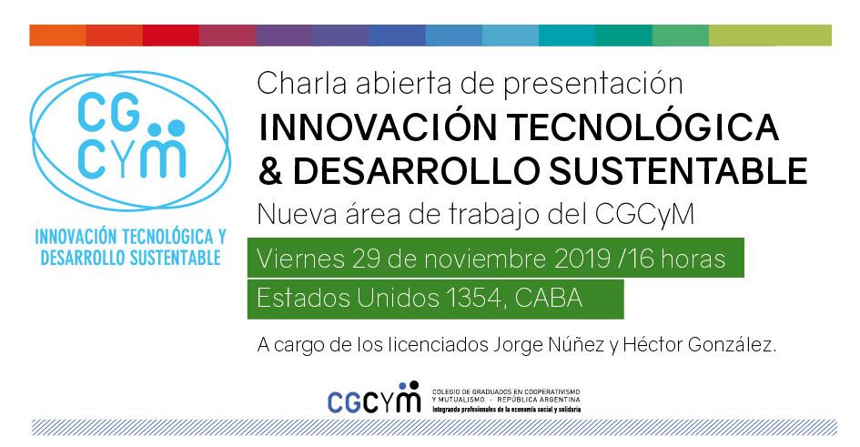 Innovación tecnológica y Desarrollo Sustentable, nueva área de trabajo del CGCyM