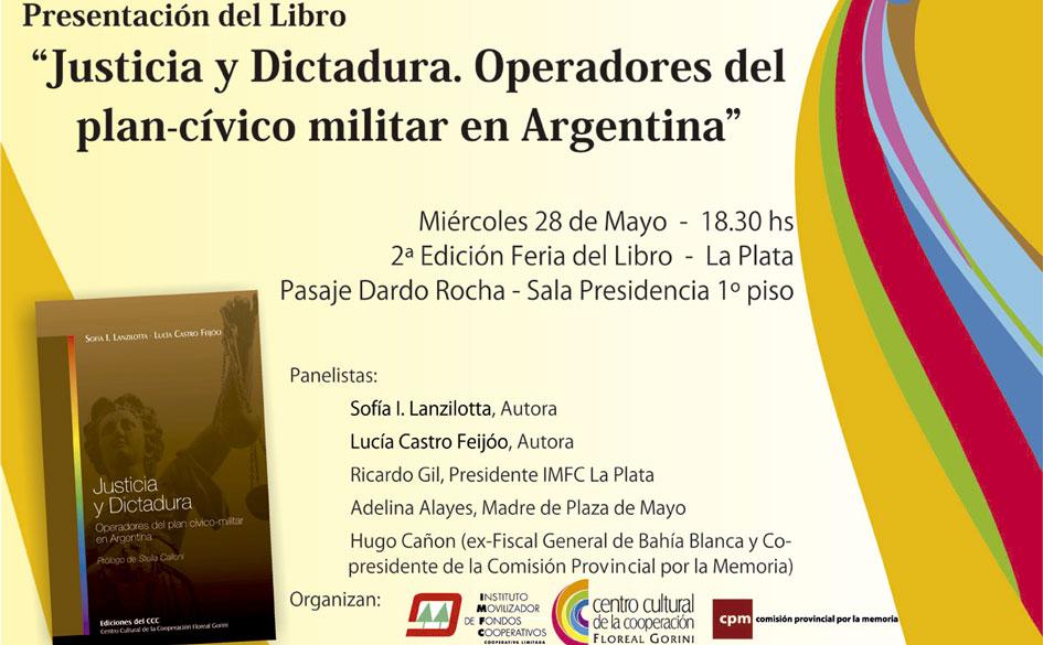 """Presentación del libro """"Justicia y Dictadura. Operadores del plan-cívico militar en Argentina"""""""