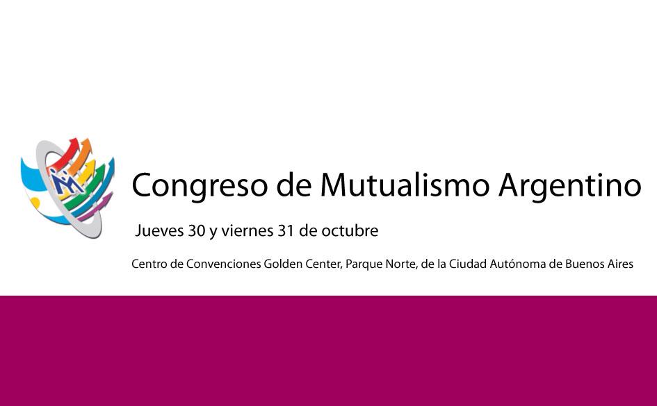 """Congreso del Mutualismo Argentino: """"Construyendo una agenda estratégica para el crecimiento del Mutualismo"""""""
