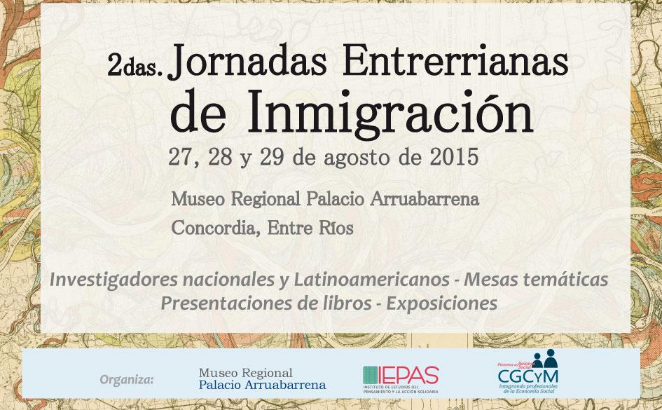 2das. Jornadas Entrerrianas de Inmigración. 27, 28 y 29 Agosto de 2015. Concordia – Entre Ríos