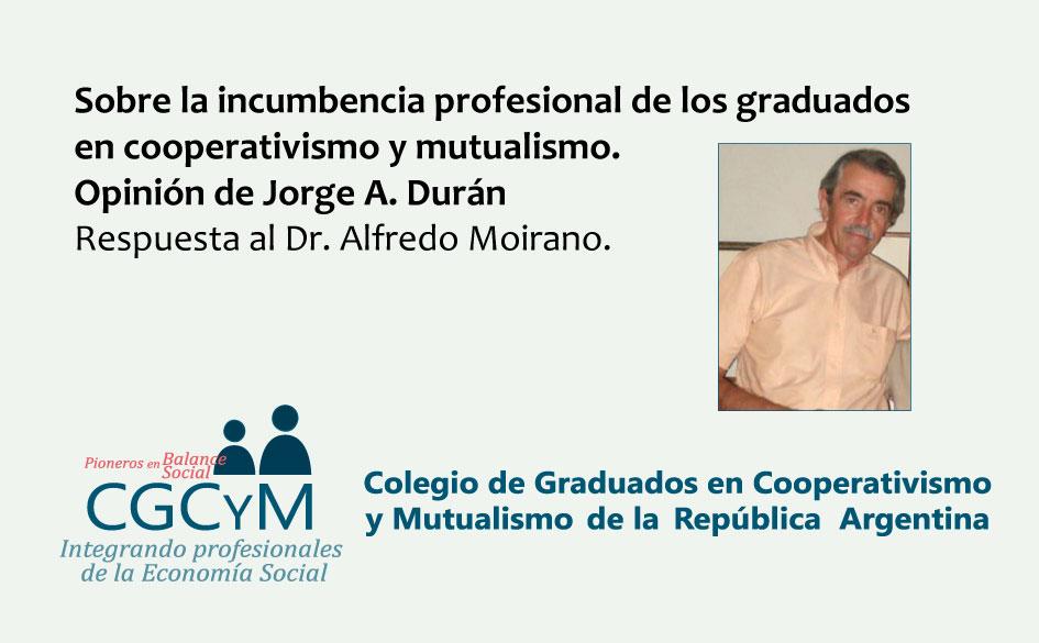 Sobre la incumbencia profesional de los graduados en cooperativismo y mutualismo. Opinión de Jorge A. Durán.