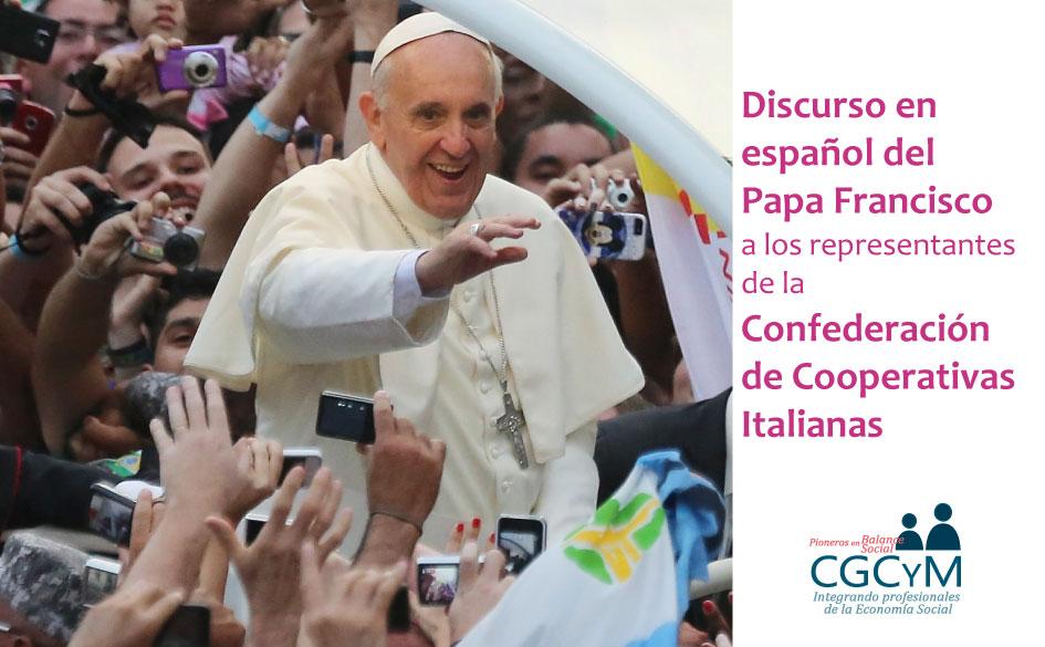 Discurso en español del Papa Francisco a los representantes de la Confederación de Cooperativas Italianas