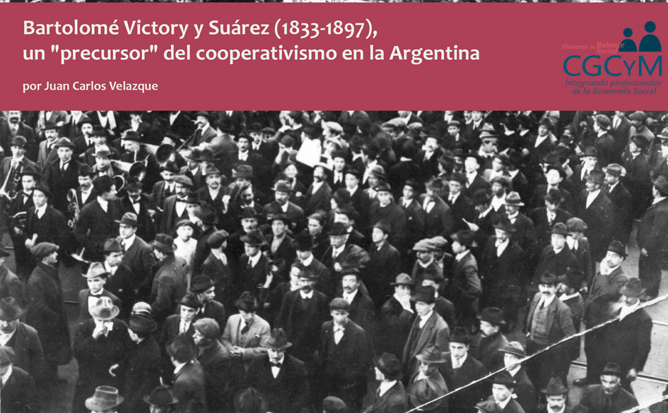 Bartolomé Victory y Suárez (1833-1897), un «precursor» del cooperativismo en la Argentina
