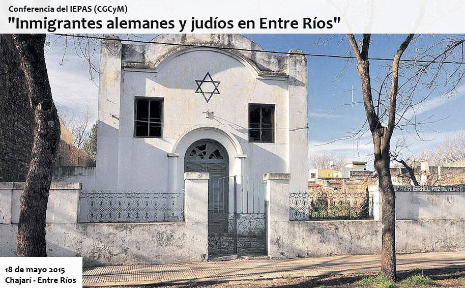 Conferencia sobre «Inmigrantes alemanes y judíos en Entre Ríos» organizada por el IEPAS (CGCyM) y la Municipalidad de Chajarí