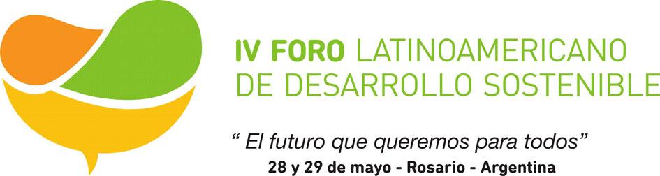 IV Foro Latinoamericano de Desarrollo Sostenible. 28 y 29 de mayo en Rosario.
