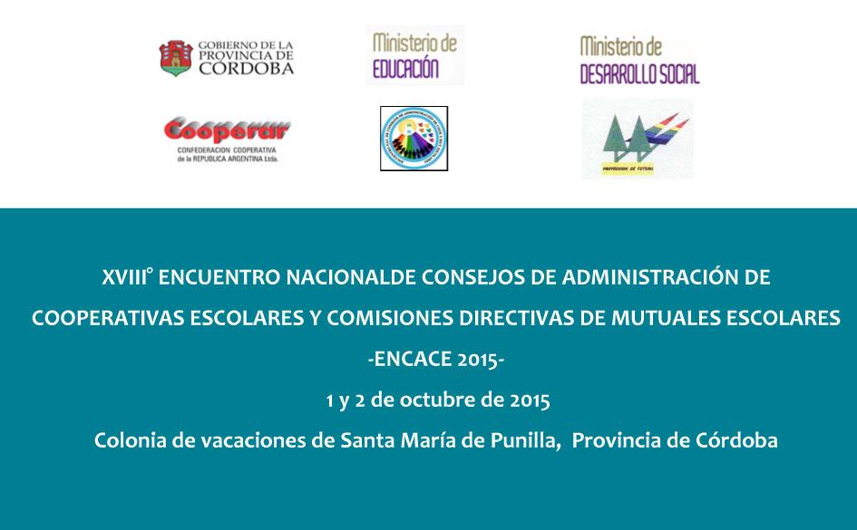 XVIII° Encuentro Nacional de Consejos de Administración de Cooperativas Escolares y Comisiones Directivas de Mutuales Escolares -ENCACE 2015-