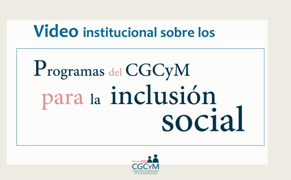 El CGCyM implementando programas de inclusión social: video institucional recopilatorio