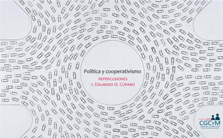 Política y cooperativismo. Repercusiones: aportes del Lic. Eduardo O. Cúparo