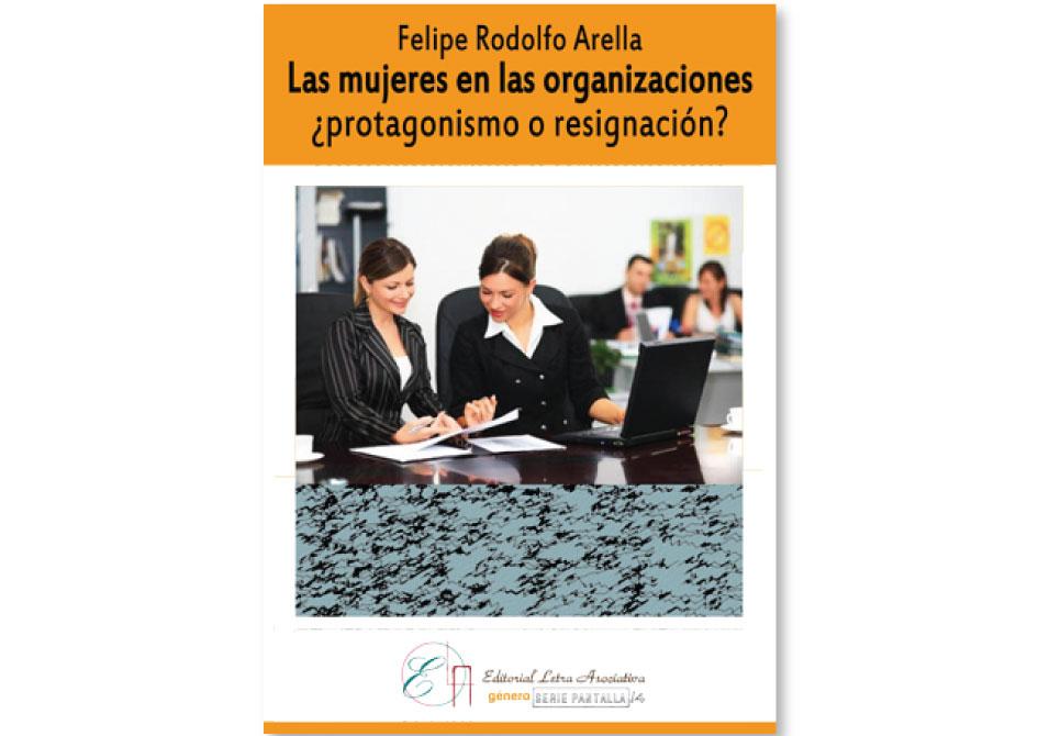 Las mujeres en las organizaciones. ¿Protagonismo o resignación?