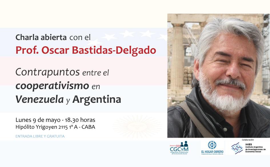 Charla abierta sobre cooperativismo venezolano con el Prof. Oscar Bastidas-Delgado. Contrapuntos con el cooperativismo argentino