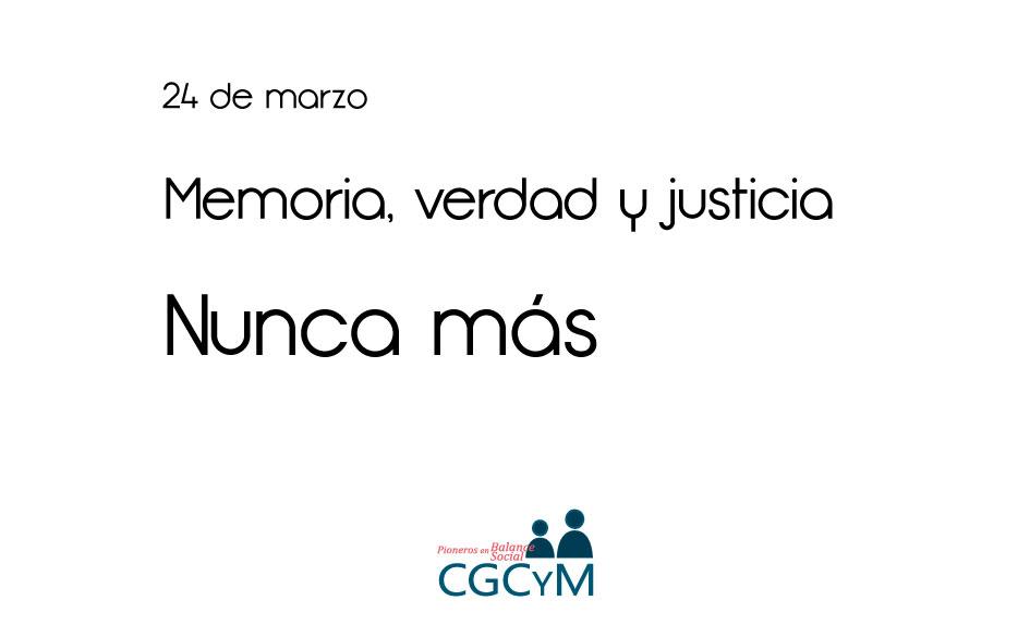 24 de marzo en Argentina. Memoria, verdad y justicia. Nunca más.