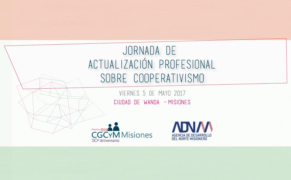 Jornada de Actualización Profesional sobre Cooperativismo en Wanda, Misiones (5 de mayo 2017)
