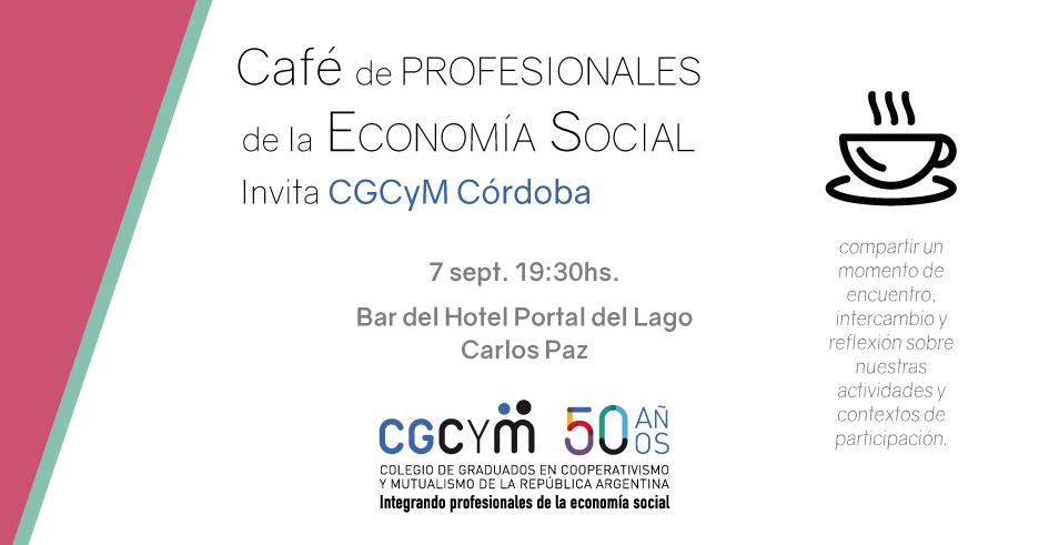 Café de profesionales de la Economía Social en Carlos Paz: invita CGCyM Córdoba