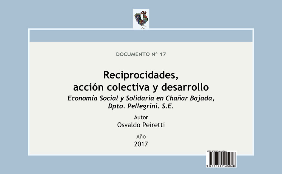 Reciprocidades, acción colectiva y desarrollo. Economía Social y Solidaria en Chañar Bajada. Texto de Osvaldo Peiretti de libre acceso en Ediciones CGCyM