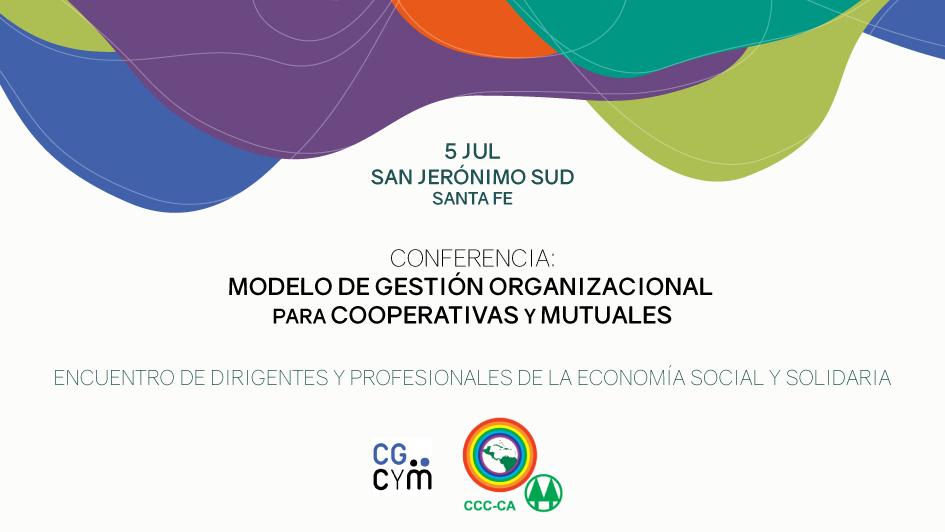 Conferencia: Modelo de Gestión Organizacional para Cooperativas y Mutuales. El 5/07 en San Jerónimo Sud