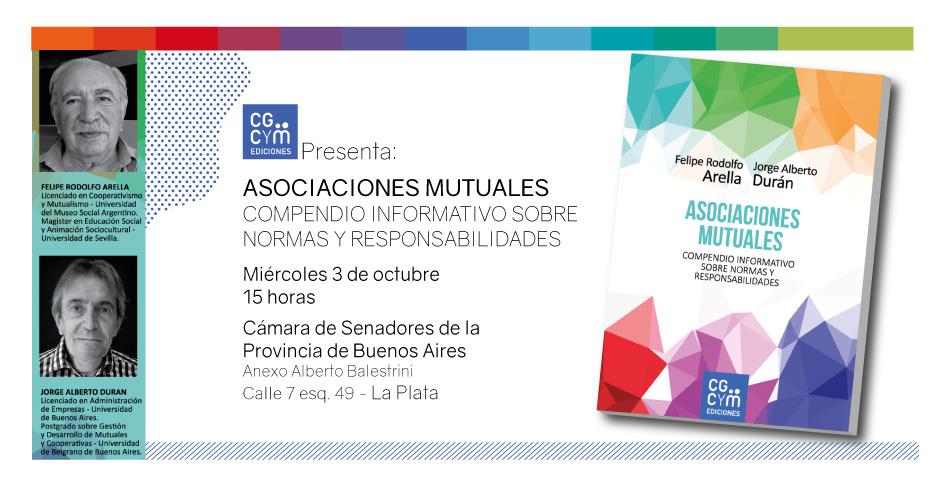 El CGCyM presentará en La Plata su libro «Asociaciones Mutuales. Compendio informativo sobre normas y responsabilidades»