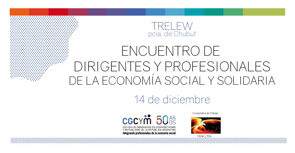 Encuentro de Dirigentes y Profesionales de la Economía Social y Solidaria en Trelew