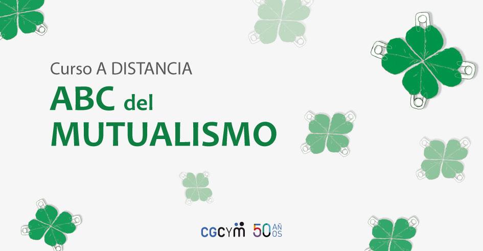 Curso a distancia «ABC del Mutualismo». Inicio: 5/8
