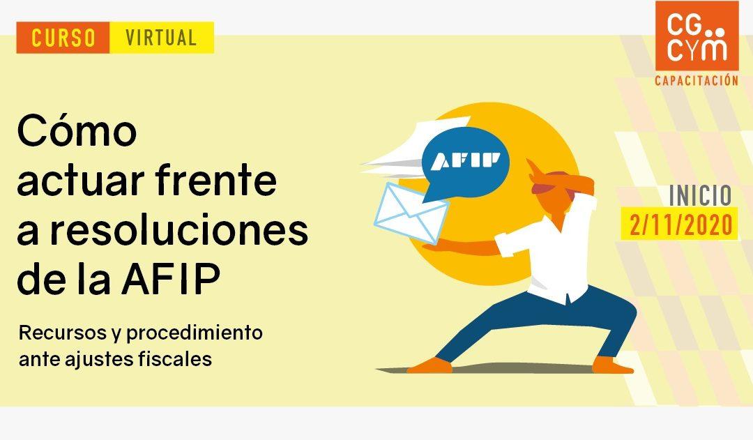 Curso virtual: ¿Cómo actuar frente a resoluciones de la AFIP?