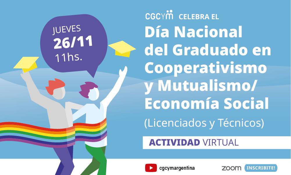 El 26 de noviembre celebramos el Día Nacional del Graduado en Cooperativismo y Mutualismo/Economía Social (Licenciados y Técnicos)