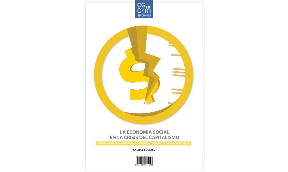 """""""La Economía Social en la crisis del Capitalismo"""" de Gabriel Cóceres. Nueva obra de Ediciones CGCyM de acceso libre y gratuito"""