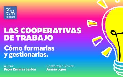 """Presentación del libro """"Las Cooperativas de Trabajo. Cómo formarlas y gestionarlas"""" de Paola Ramírez: viernes 15 de enero 11hs."""